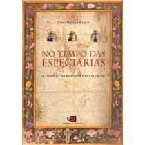 Livro No Tempo Das Especiarias 2010 -fábio Pestana Ramos