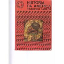 História Da América - Raymundo Campos - Atual Editora - 1982