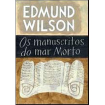 Livro Os Manuscritos Do Mar Morto De Edmund Wilson - Novo
