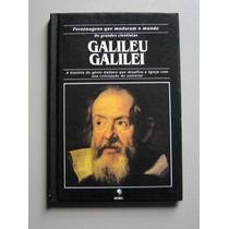 Galileu Galilei - Personagens Que Mudaram O Mundo
