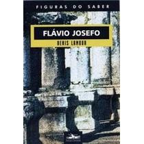 Livro Flávio Josefo De Denis Lamour - Novo