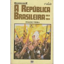 A República Brasileira 6ª Ed. - Evaldo Viera
