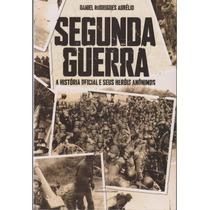 Segunda Guerra A História Oficial - Daniel Rodrigues (novo)