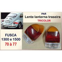 Lente Lanterna Traseira Fusca 1300 1500 70 À 77 Tricolor Par