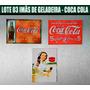 Imãs De Geladeira Coca Cola Retro Lote Com 03 P/colecionar