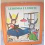 Livro Infantil Lebrinha E Lebrete - Anos 90