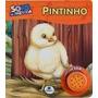 Livro Pintinho - Col. Sons Da Fazenda - Livro Com Som