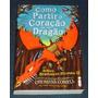 Como Partir O Coração De Um Dragão Cressida Cowell Livro