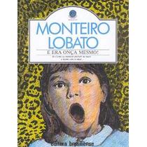 E Era Onça Mesmo! Monteiro Lobato - Livro Novo Cod474