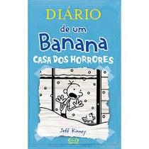 Livro Diário De Um Banana Casa Dos Horrores