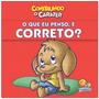 Livro Infantil Construindo Caráter:o Que Eu Penso É Correto?