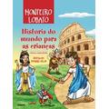 História Do Mundo Para As Crianças Edição Comentada