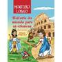 História Do Mundo Para As Crianças ¿ Edição Comentada