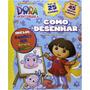 Kit Livro Dora A Aventureira Como Desenhar