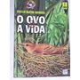 O Ovo A Vida - Rosicler Martins Rodrigues -coleção Viramundo