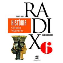 Livro História Radix Raiz Do Conhecimento 6 - Ed. Scipione