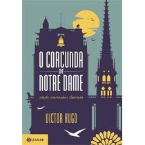 O Corcunda De Notre Dame - Coleção Clássicos Zahar Livro
