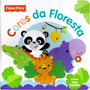 Livro Infantil Cores Da Floresta - Fisher Price