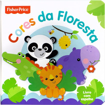 Livro Infantil Cores Da Floresta - Fisher Price