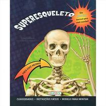 Livro Faça Você Mesmo! Super Esqueleto Para Montar - Novo