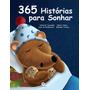 Livro Infantil 365 Histórias Para Sonhar