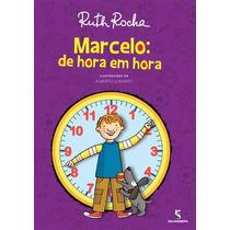 Marcelo De Hora Em Hora Ruth Rocha Ed. Salamandra