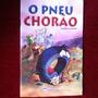 Livro Infantil - O Pneu Chorao