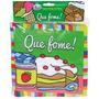 Livro Infantil Palavrinhas De Pano - Que Fome!