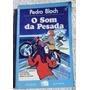 Livro: O Som Da Pesada - Pedro Bloch - 1978 -edições De Ouro