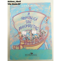 Livro A República Dos Argonaltas Anna Flora B
