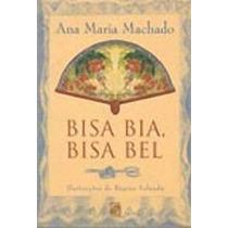 Bisa Bia , Bisa Bel - Ana Maria Machado