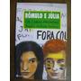 Romulo E Julia Os Cara´pintadas Rogerio Andrade Barbosa