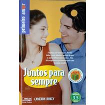 Juntos Para Sempre - Cameron Dokey - Série Primeiro Amor