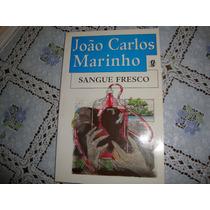 Sangue Fresco - João Carlos Marinho - Ano 2003