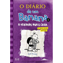 Diário De Um Banana 5: A Verdade Nua E Crua - Jeff Kinney