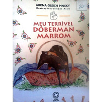 Mirna Pinsky Meu Terrivel Doberman Marrom Editora Atual