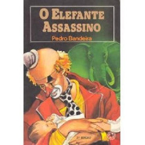 O Elefante Assassino Pedro Bandeira Usado Editora: Atual