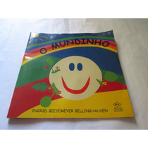 Livro O Mundinho Ingrid Biesemeyer Bellinghausen R.475
