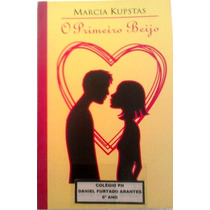 Marcia Kupstas O Primeiro Beijo Ed Moderna Veredas