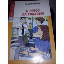 Livro O Preço Da Coragem Raul Drewnick 133 Pag.