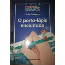Lucia Tulchinski O Porta Lapis Encantado Editora Scipione