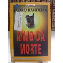 Livro Os Karas - Anjo Da Morte - Pedro Bandeira