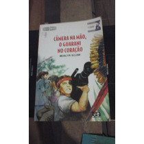 Livro Câmera Na Mão, O Guarani No Coração