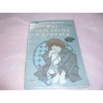 Livro Pai Sem Terno E Gravata Cristina Agostinho Ref.067