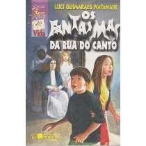 Livro Os Fantasmas Da Rua Do Canto D Luci Guimaraes Watanabe