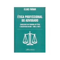 Livro- Ética Profissional Do Advogado-elias Farah -+ Brinde