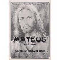 Mateus Capítulo 24 - A Segunda Vinda De Jesus