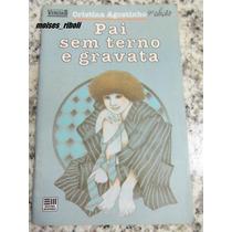 Livro Pai Sem Terno E Gravata C. Agostinho Frete 8,00 H