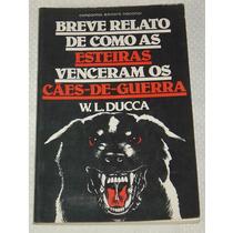 Breve Relato De Como As Esteiras W. L. Ducca 1986 Livro-