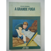 A Grande Fuga - Sylvio Pereira - Série Vaga-lume